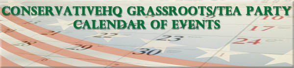 Grassroots ConservativeHQ/Tea Party Calendar of Events